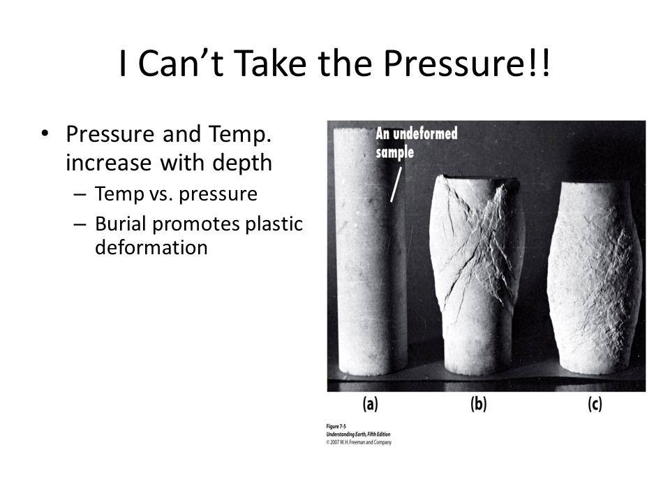 I Can't Take the Pressure!.Pressure and Temp. increase with depth – Temp vs.