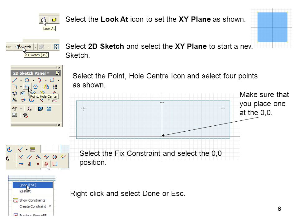 6 Select the Look At icon to set the XY Plane as shown.