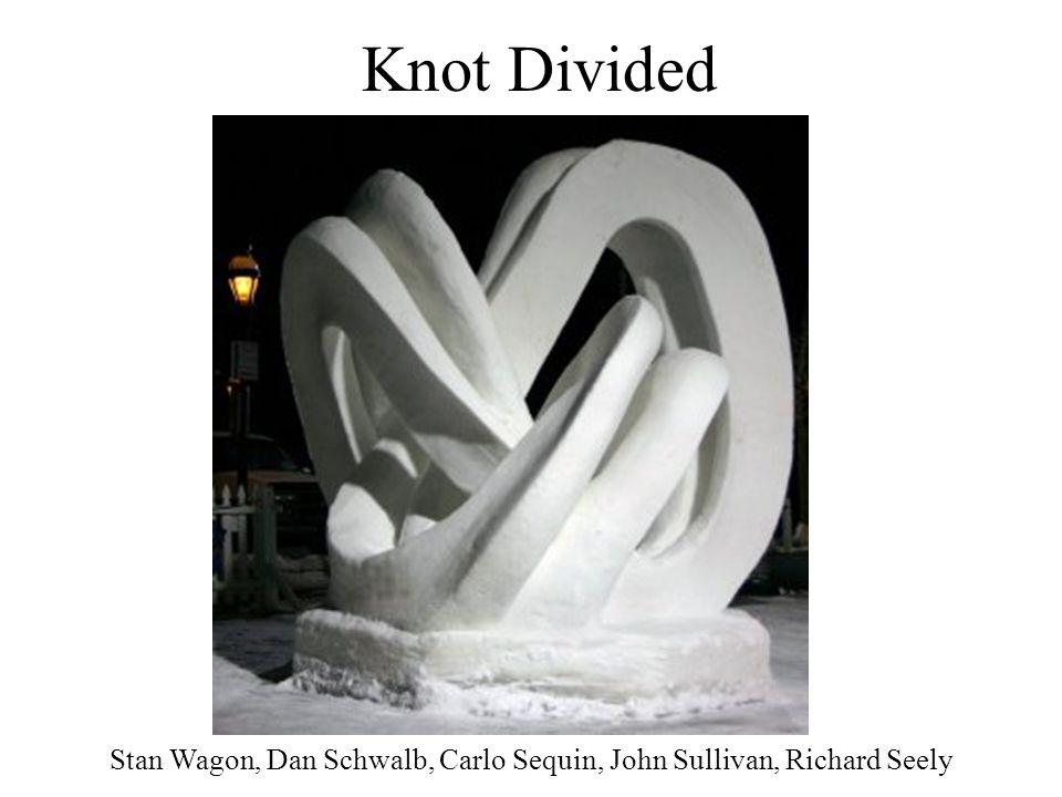 Knot Divided Stan Wagon, Dan Schwalb, Carlo Sequin, John Sullivan, Richard Seely
