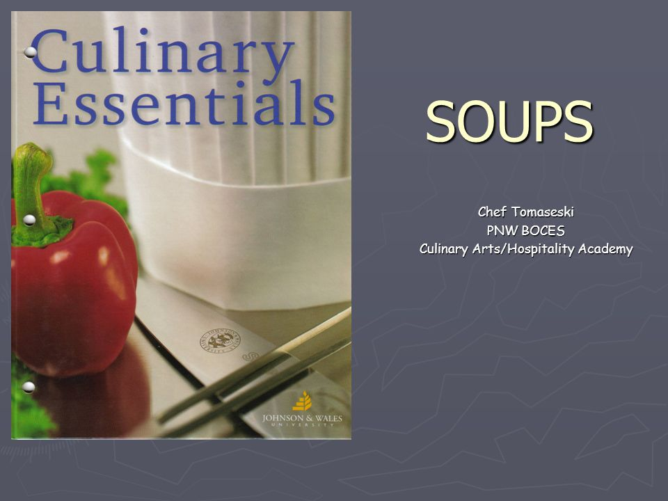 SOUPS Chef Tomaseski PNW BOCES Culinary Arts/Hospitality Academy