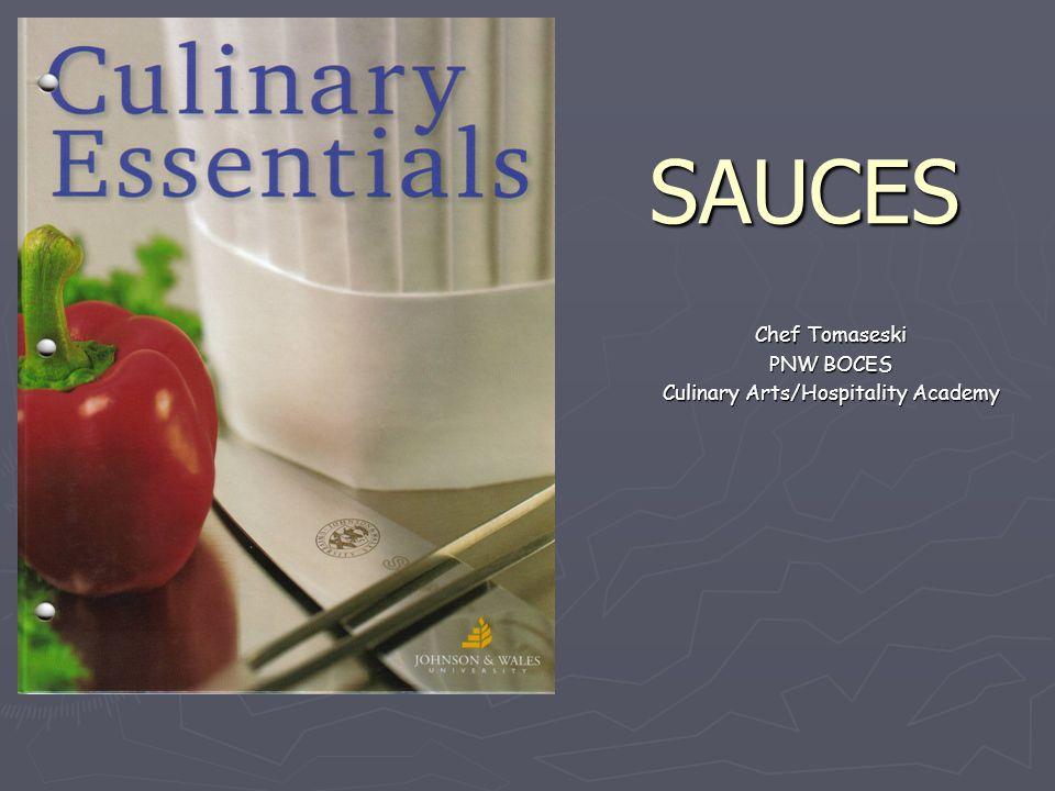 SAUCES Chef Tomaseski PNW BOCES Culinary Arts/Hospitality Academy