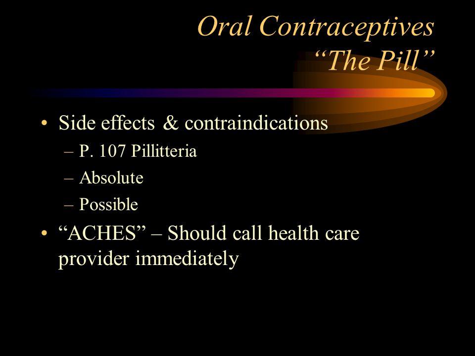 Oral Contraceptives Client Education A= Abdominal pain C= Chest pain H= Headache (severe) E= Eye problems (loss or blurring) S= Severe leg pain (calf or thigh)