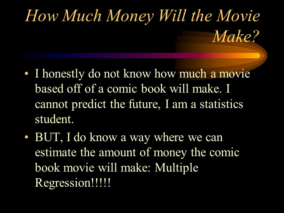 How Much Money Will the Movie Make.