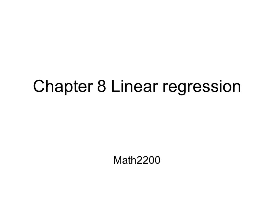 Chapter 8 Linear regression Math2200