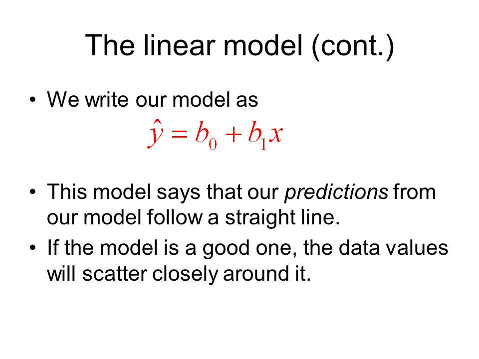 Residuals Revisited (cont.) When a regression model is appropriate, nothing interesting should be left behind.
