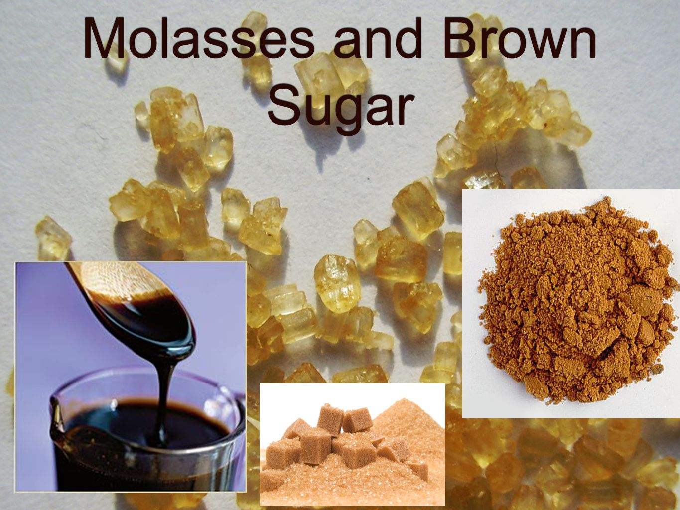 Molasses and Brown Sugar