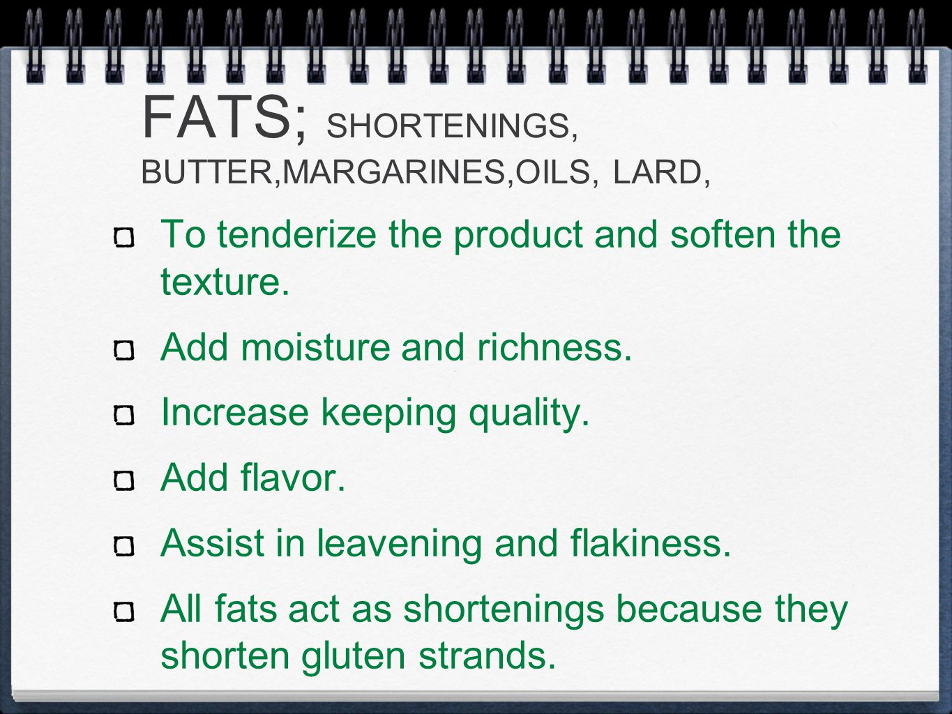 FATS; SHORTENINGS, BUTTER,MARGARINES,OILS, LARD, To tenderize the product and soften the texture.