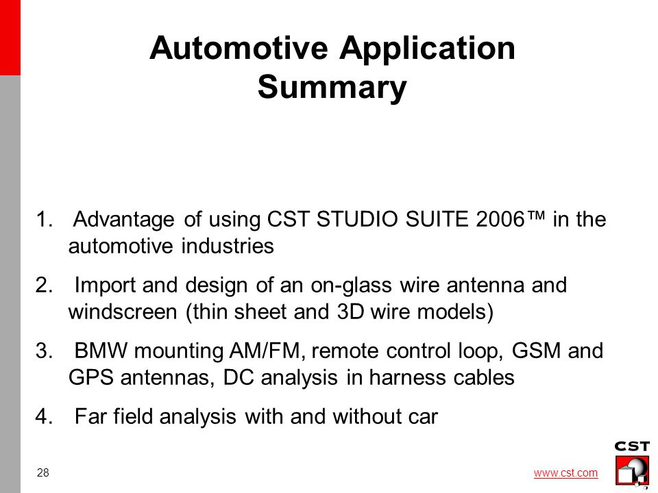 28 www.cst.com Automotive Application Summary 1.