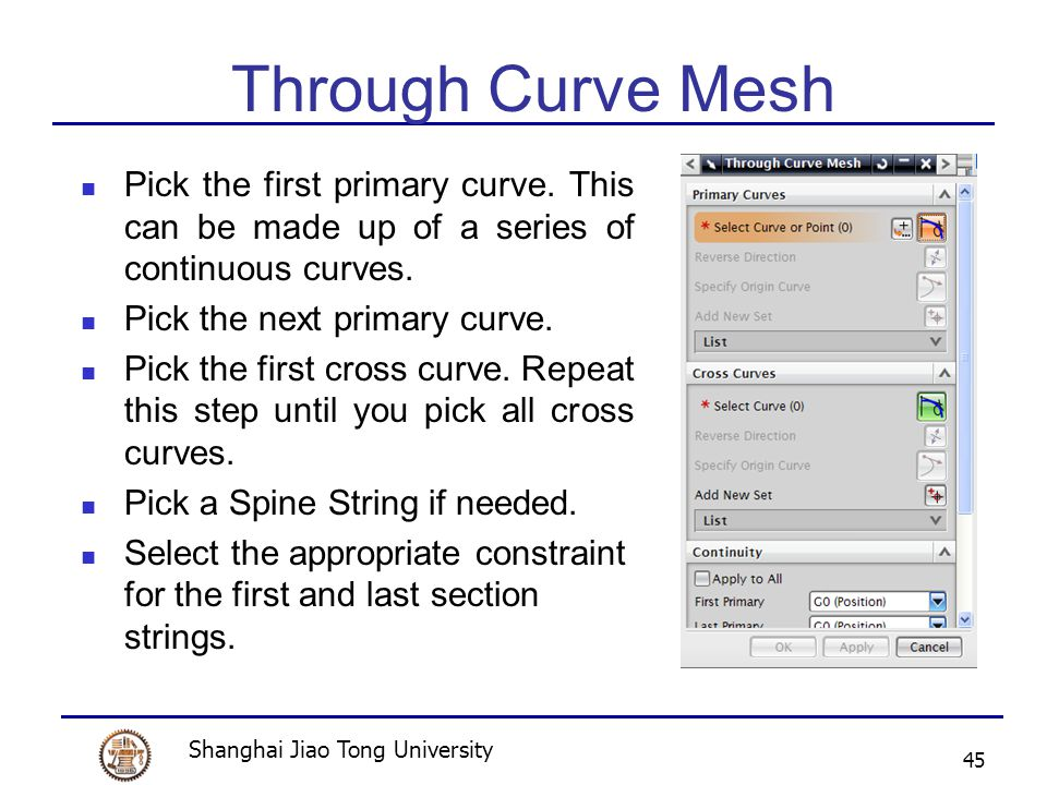 Shanghai Jiao Tong University 45 Through Curve Mesh Pick the first primary curve.