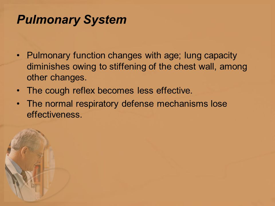 Pulmonary System Pulmonary function changes with age; lung capacity diminishes owing to stiffening of the chest wall, among other changes.