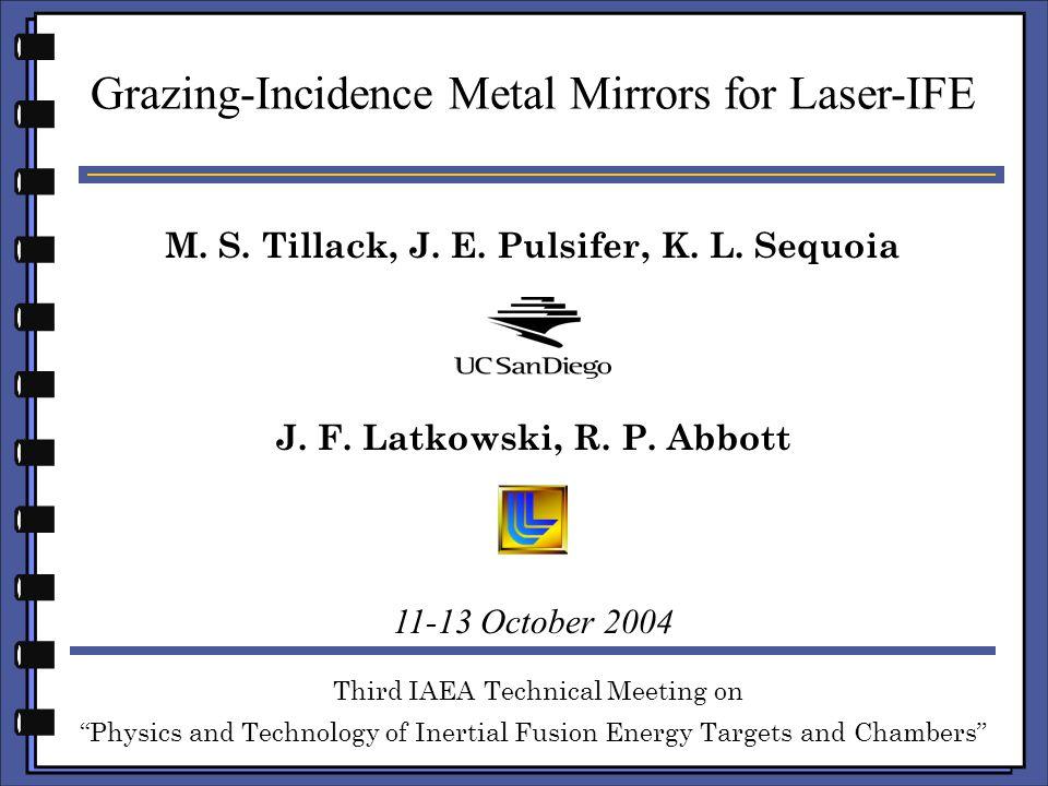 M. S. Tillack, J. E. Pulsifer, K. L.