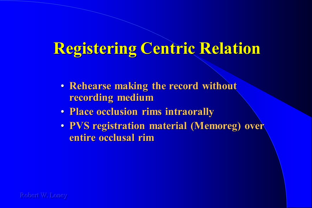 Registering Centric Relation Rehearse making the record without recording mediumRehearse making the record without recording medium Place occlusion ri