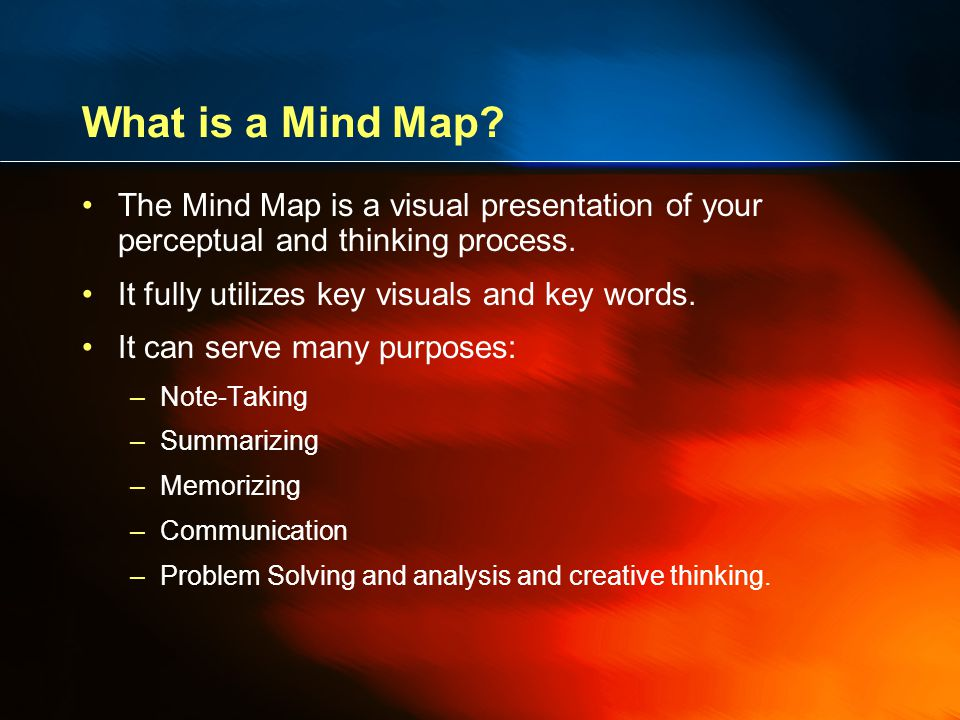 What is a Mind Map. The Mind Map is a visual presentation of your perceptual and thinking process.