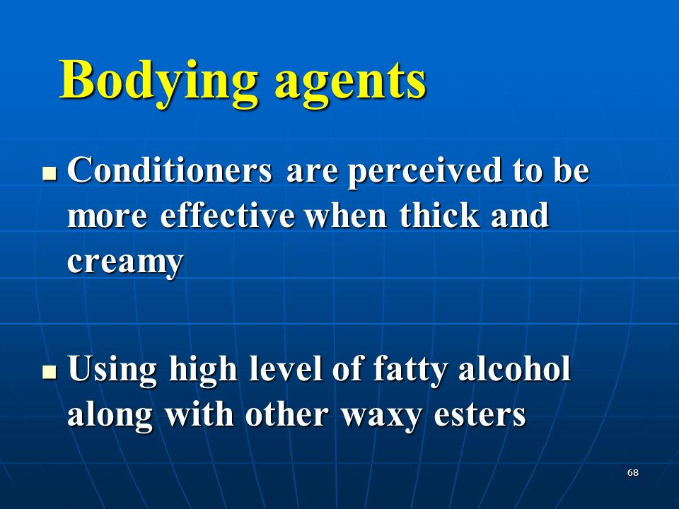 68 Conditioners are perceived to be more effective when thick and creamy Conditioners are perceived to be more effective when thick and creamy Using h