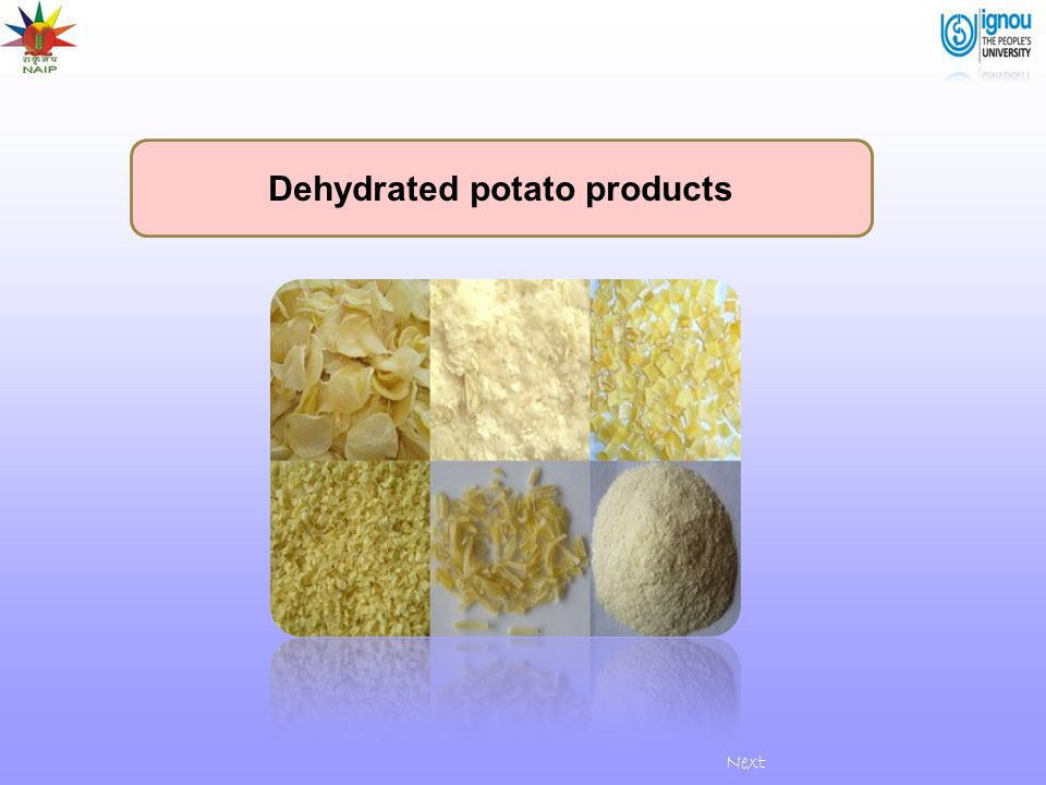 Dehydrated potato products Next