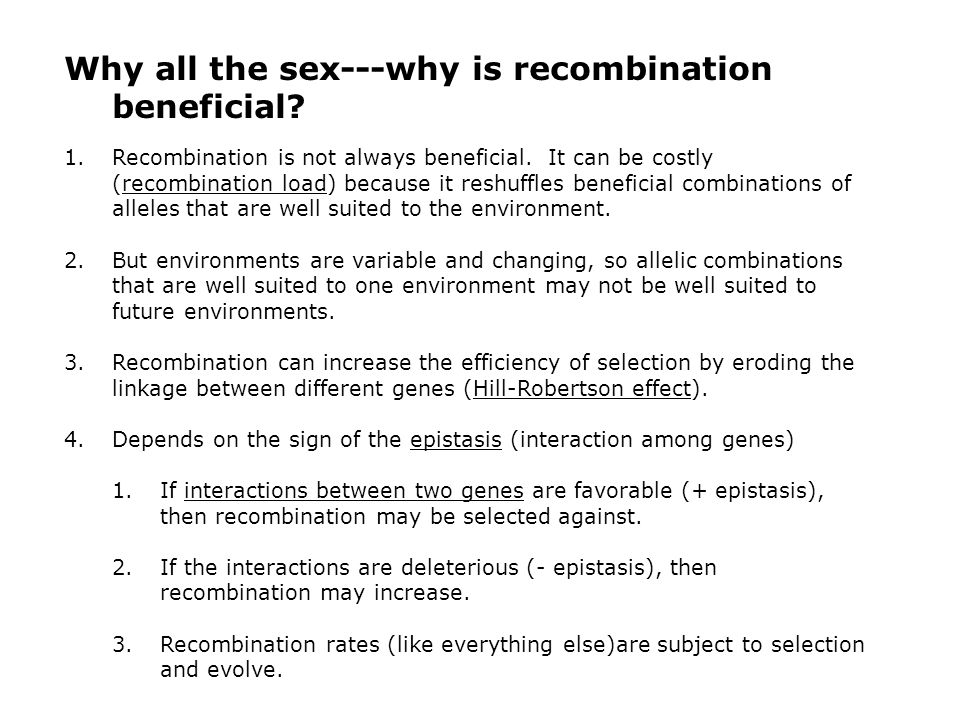 Why all the sex---why is recombination beneficial.