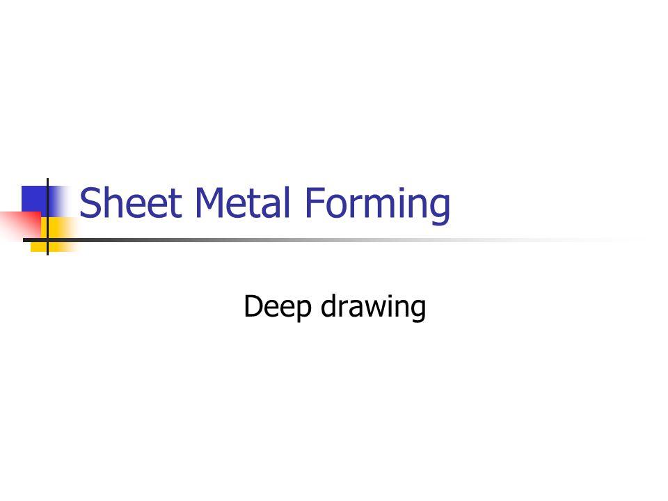 Deep drawing Sheet Metal Forming