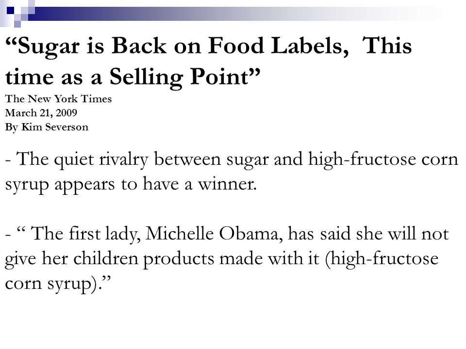 """""""Sugar is Back on Food Labels, This time as a Selling Point"""" The New York Times March 21, 2009 By Kim Severson - The quiet rivalry between sugar and h"""