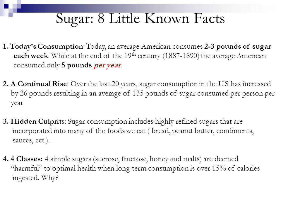 Sugar: 8 Shocking Facts (cont.) 5.