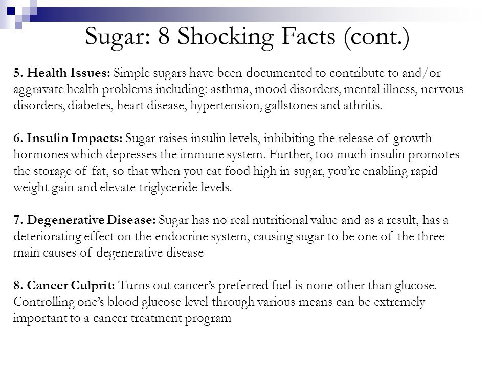 Sugar: 8 Shocking Facts (cont.) 5.