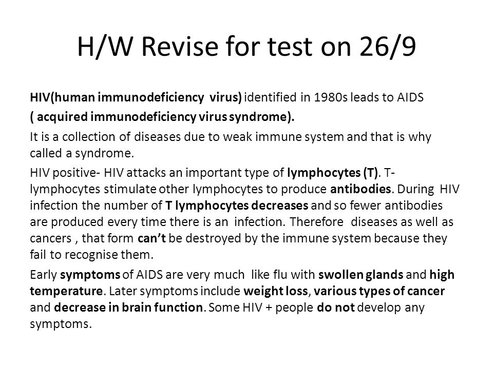 H/W Revise for test on 26/9 HIV(human immunodeficiency virus) identified in 1980s leads to AIDS ( acquired immunodeficiency virus syndrome). It is a c