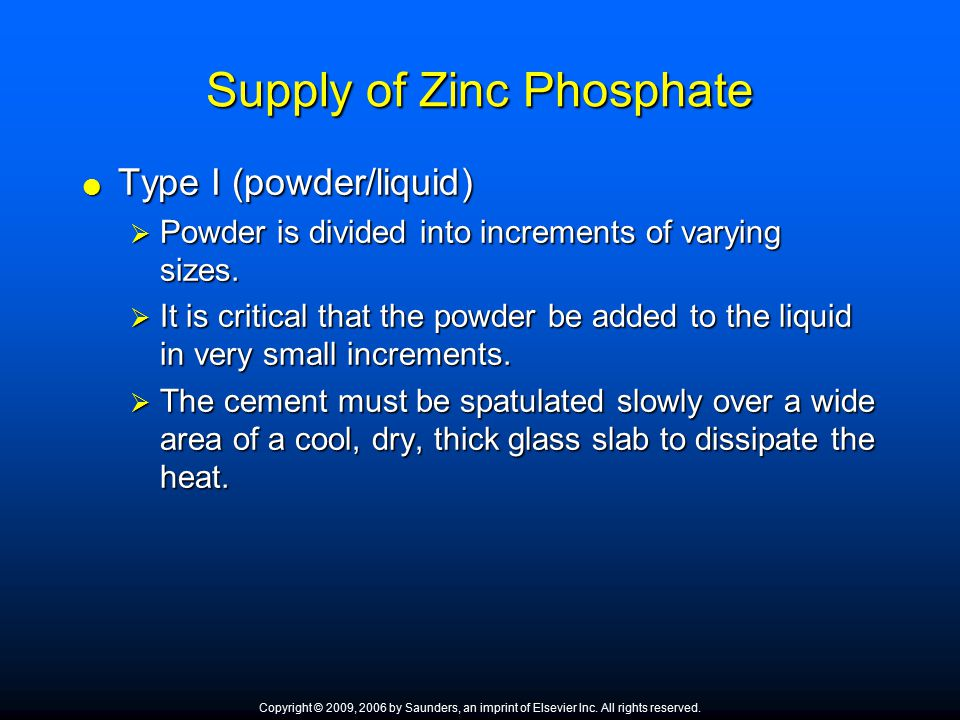 Supply of Zinc Phosphate  Type I (powder/liquid)  Powder is divided into increments of varying sizes.  It is critical that the powder be added to t
