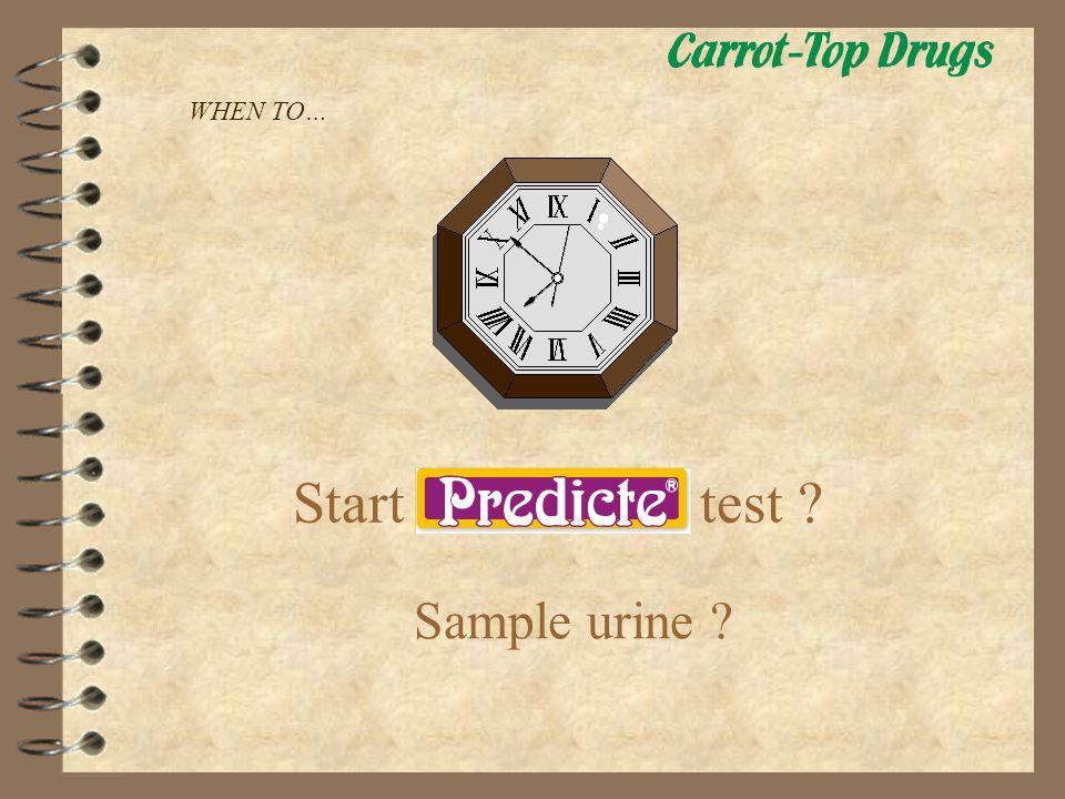 Start test Sample urine WHEN TO…