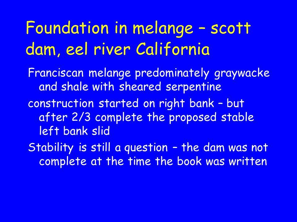 Foundation in melange – scott dam, eel river California Franciscan melange predominately graywacke and shale with sheared serpentine construction star
