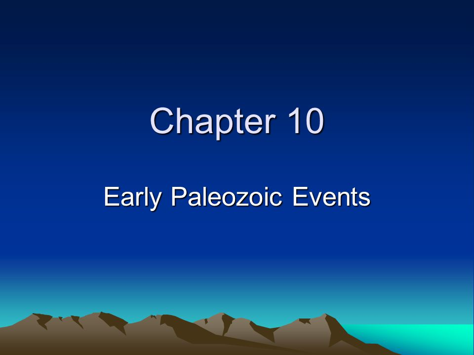 Chapter 10 Early Paleozoic Events