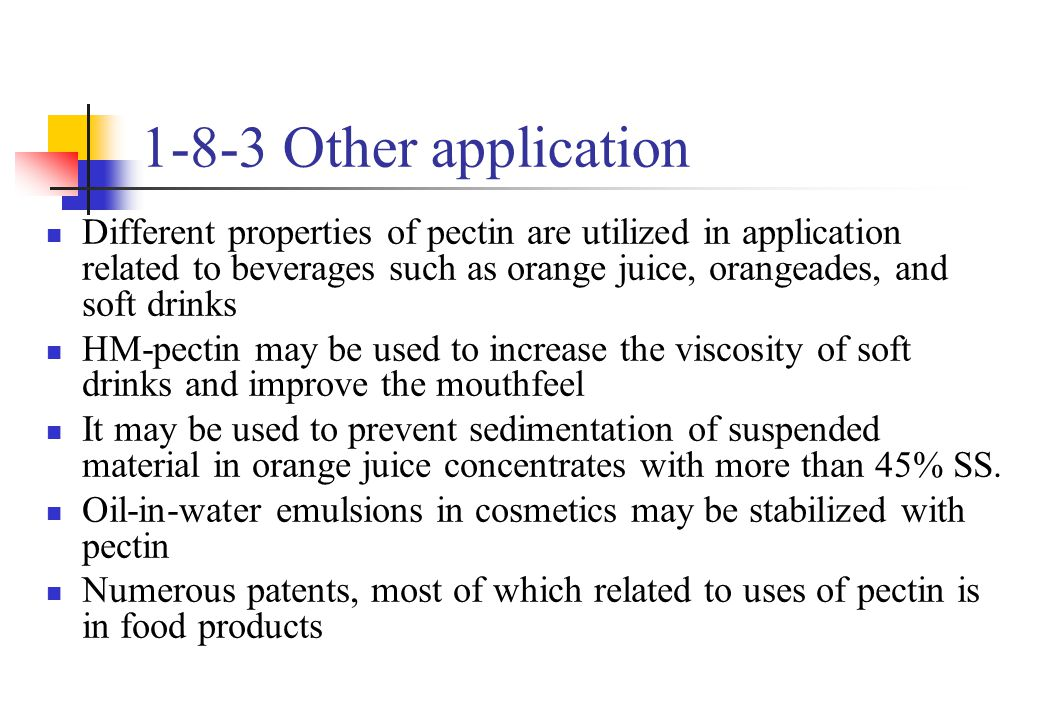 1-8-3 Other application Different properties of pectin are utilized in application related to beverages such as orange juice, orangeades, and soft dri