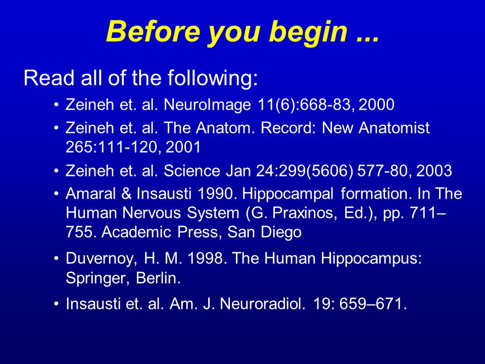 Before you begin... Read all of the following: Zeineh et.