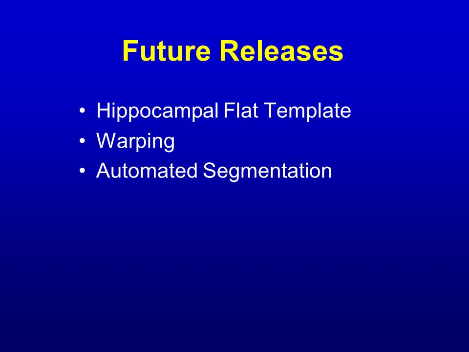 Future Releases Hippocampal Flat Template Warping Automated Segmentation