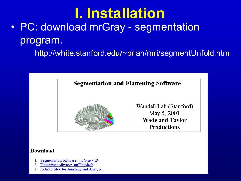 I. Installation PC: download mrGray - segmentation program.