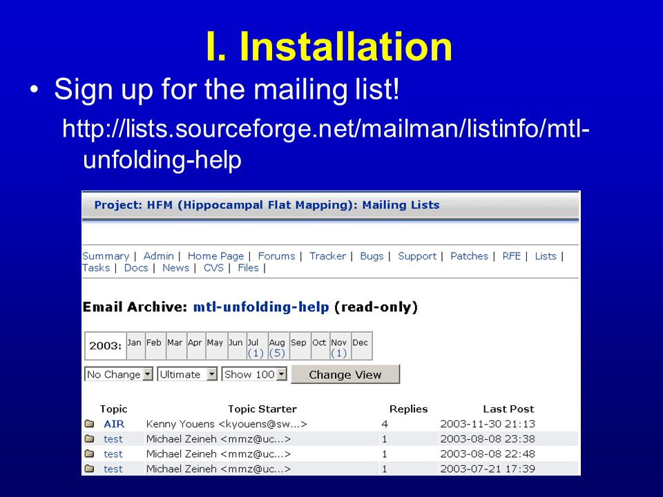 I. Installation Sign up for the mailing list.