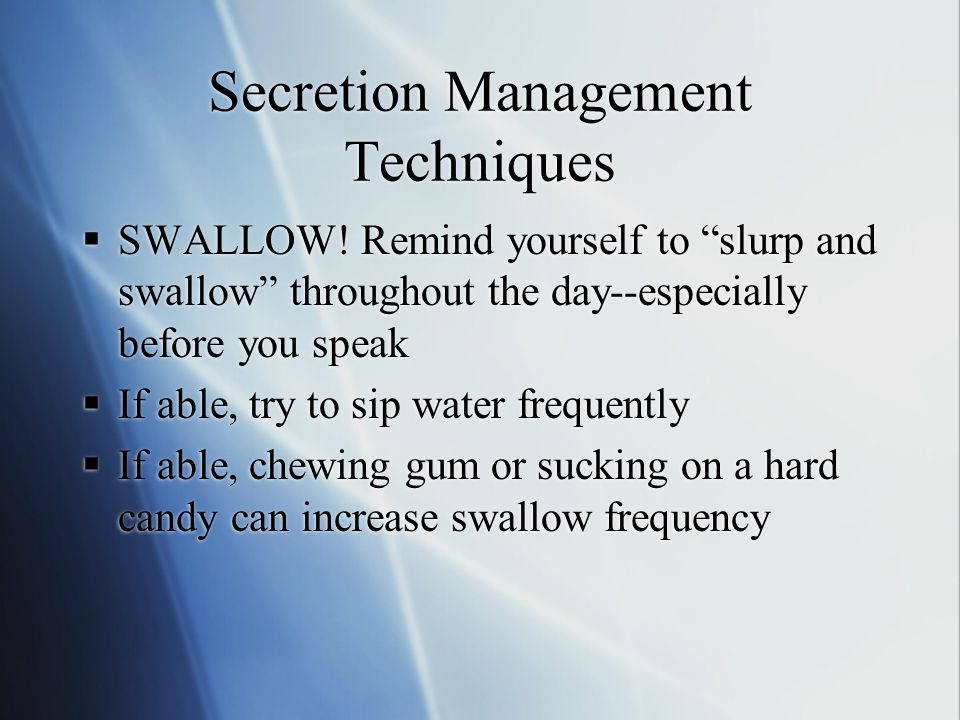 Secretion Management Techniques  SWALLOW.