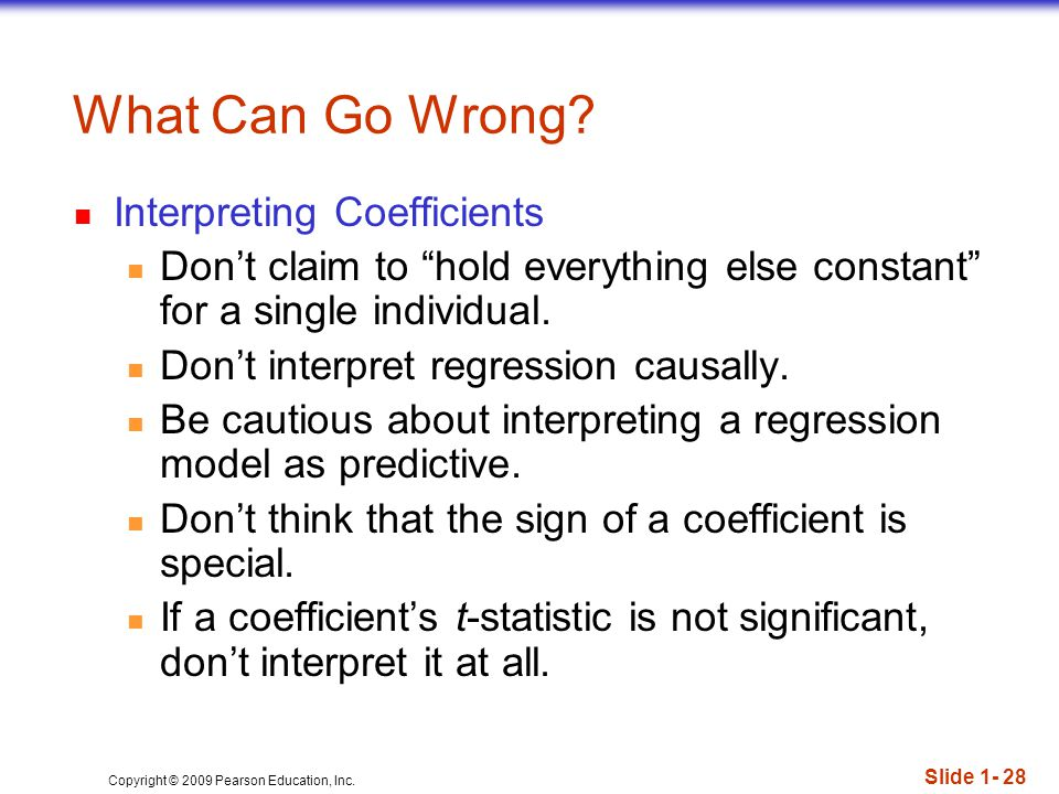 Copyright © 2009 Pearson Education, Inc. Slide 1- 28 What Can Go Wrong.