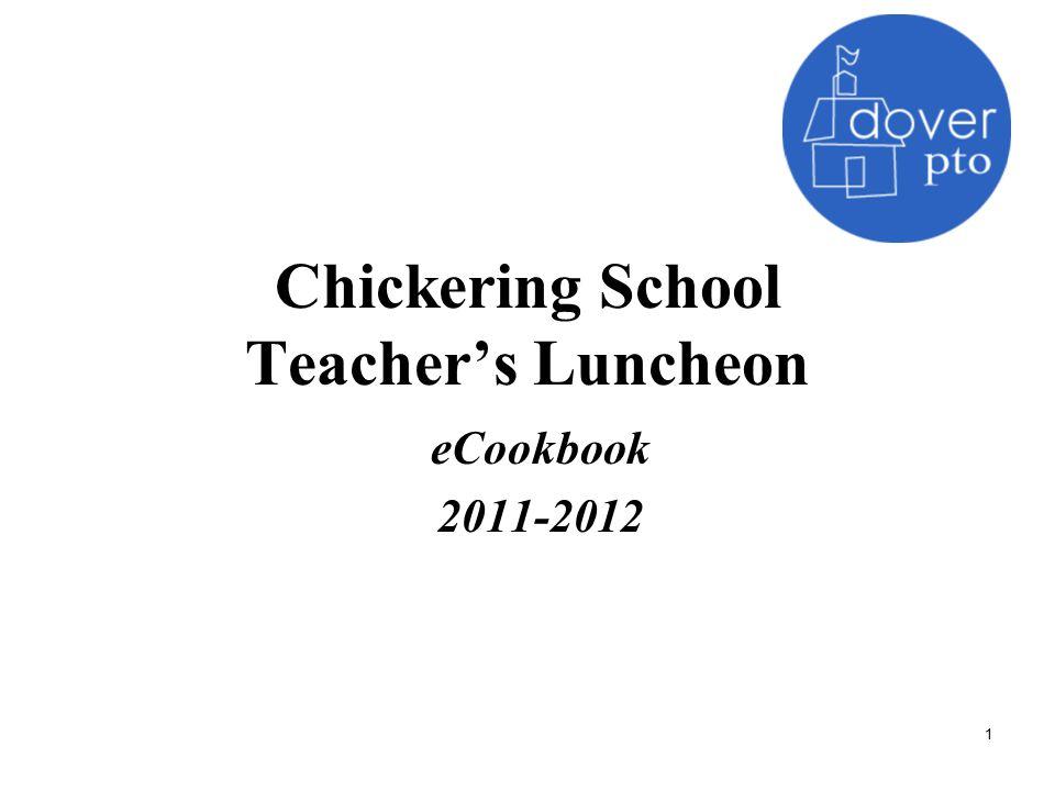 Chickering School Teacher's Luncheon eCookbook 2011-2012 1