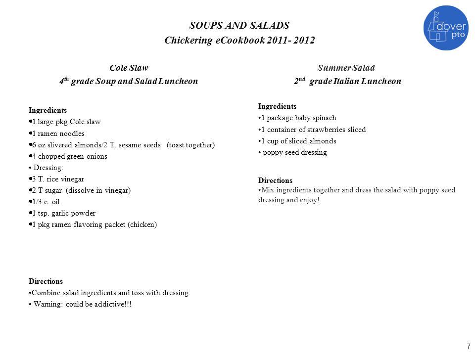 Ingredients  1 large pkg Cole slaw  1 ramen noodles  6 oz slivered almonds/2 T. sesame seeds (toast together)  4 chopped green onions Dressing: 
