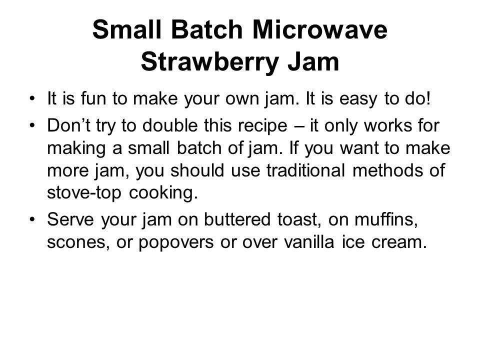 Small Batch Microwave Strawberry Jam It is fun to make your own jam.