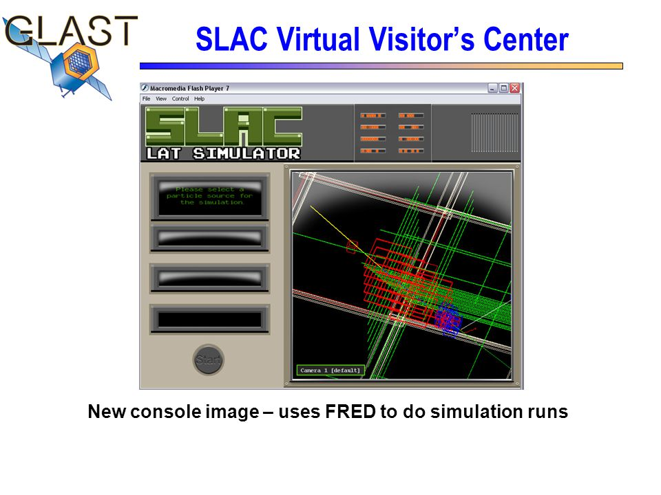 SLAC Virtual Visitor's Center New console image – uses FRED to do simulation runs