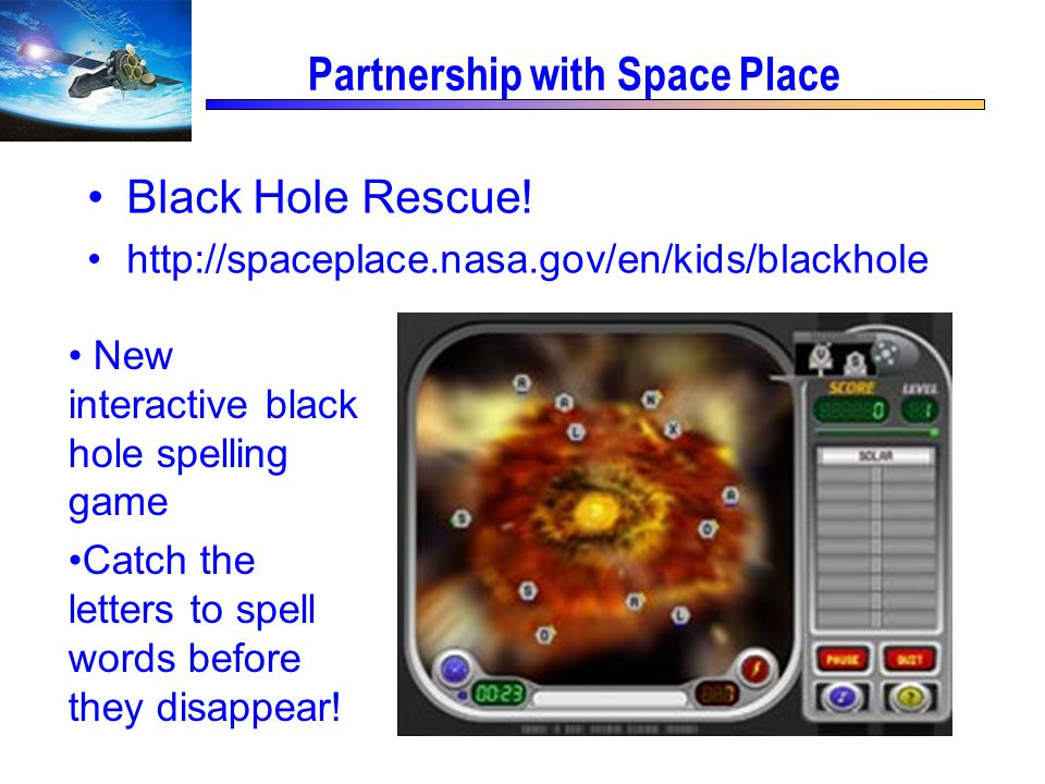 Partnership with Space Place Black Hole Rescue.