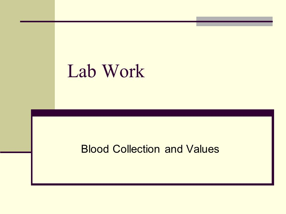 Lab Work Blood Collection and Values