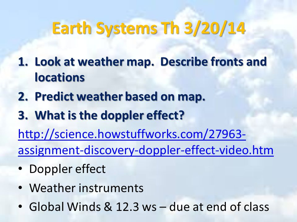 Earth Systems Th 3/20/14 1.Look at weather map.