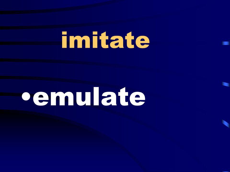 imitate emulate