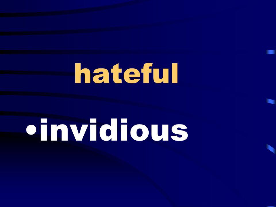 hateful invidious