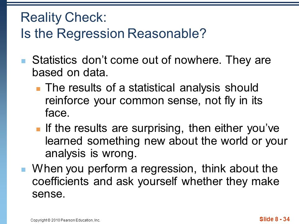 Copyright © 2010 Pearson Education, Inc. Slide 8 - 34 Reality Check: Is the Regression Reasonable.