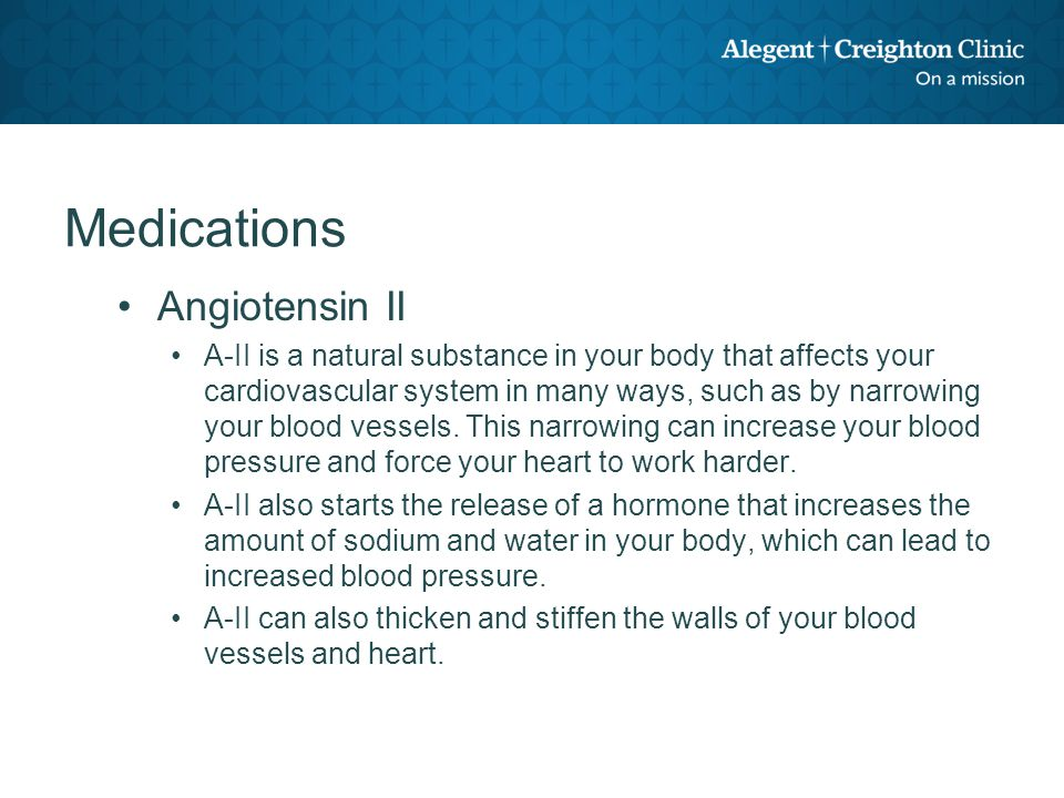 Medications Angiotensin Coverting Enzyme Inhibitors (ACE) ACE inhibitors prevent an enzyme in your body from producing angiotensin II, a substance in your body that affects your cardiovascular system by narrowing your blood vessels and releasing hormones that can raise your blood pressure.