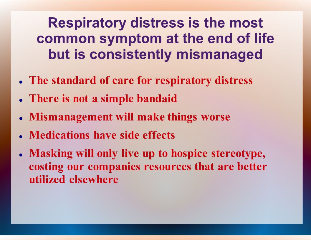 Signs of Respiratory Distress Respiratory Rate Bpm > 20 BPM < 8 Decreased Lung Volume Constricted airways Obstructed airways Fast shallow breathing Difficulty or absence of speech Work of Breathing Use of accessory muscles Gasping Tripoding Purse lip breathing Periods of Apnea Absence of breathe followed by gasping and tachycardia