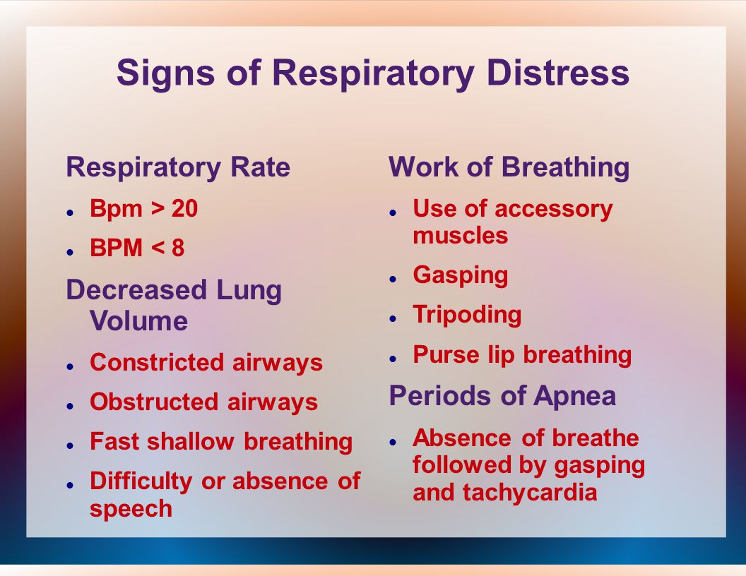 Cause and Effect of Respiratory Distress Hypoxemia SOB Pulmonary hypertension Fatigue Small Lung Volumes Increased WOB SOB Sputum Production I ncreased Hypoxia Lung infections Obstructive cough Fluid overload Pulmonary sdema Basilar crackles Hypercapnia Euphoria Somnolence Unconscious Respiratory failure Broncho- Constriction Wheezing Tightened chest Airway inflammation
