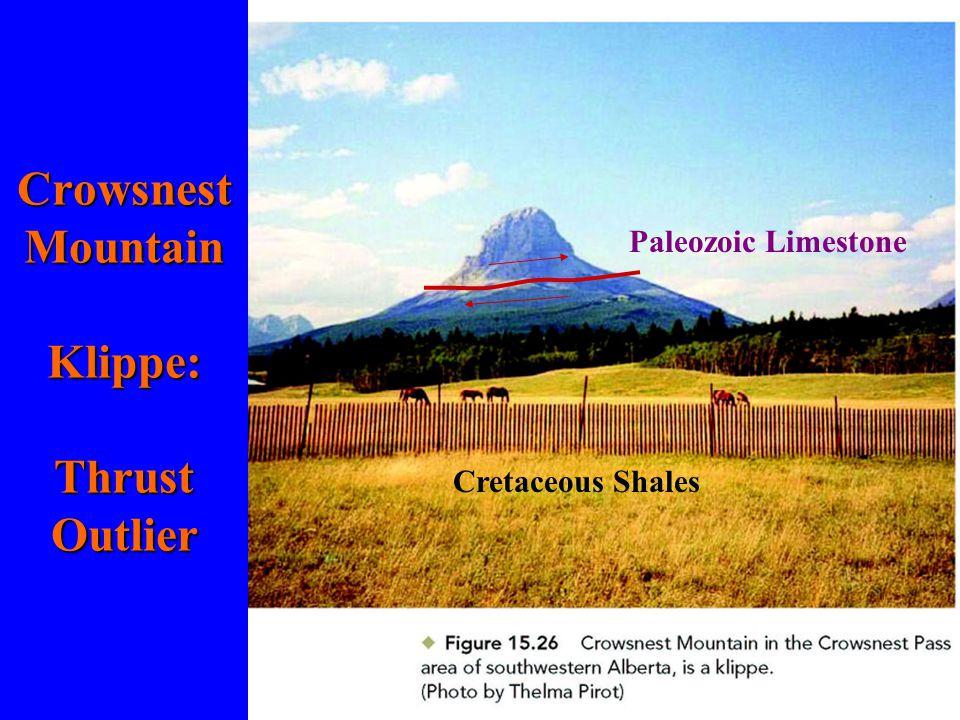 Crowsnest Mountain Klippe: Thrust Outlier Paleozoic Limestone Cretaceous Shales